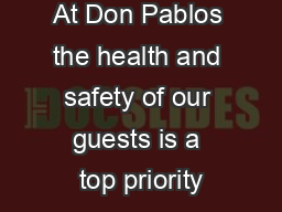 At Don Pablos the health and safety of our guests is a top priority
