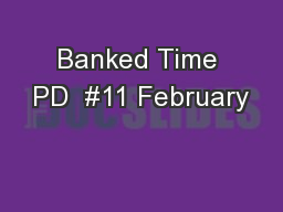 Banked Time PD  #11 February