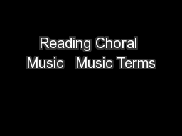 Reading Choral Music   Music Terms PowerPoint PPT Presentation