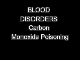 BLOOD DISORDERS Carbon Monoxide Poisoning