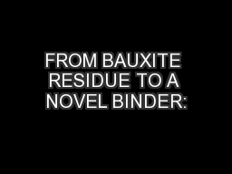 FROM BAUXITE RESIDUE TO A NOVEL BINDER: