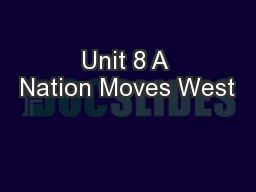 Unit 8 A Nation Moves West PowerPoint PPT Presentation