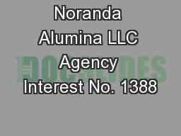 Noranda Alumina LLC Agency Interest No. 1388