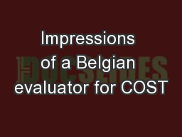 Impressions of a Belgian evaluator for COST