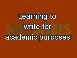 Learning to write for academic purposes: PowerPoint PPT Presentation