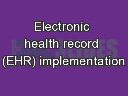 Electronic health record (EHR) implementation