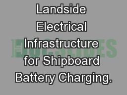 Landside Electrical Infrastructure for Shipboard Battery Charging. PowerPoint PPT Presentation