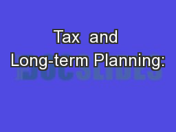 Tax  and Long-term Planning: