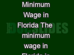 Notice to Employe Minimum Wage in Florida The  minimum wage in Florida is
