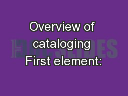Overview of cataloging First element: