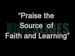 """Praise the Source  of Faith and Learning"""