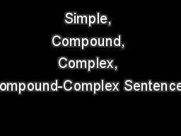 Simple, Compound, Complex, Compound-Complex Sentences