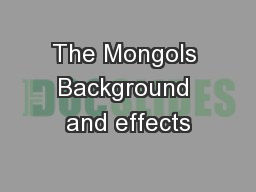 The Mongols Background and effects