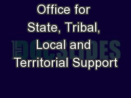 Office for State, Tribal, Local and Territorial Support