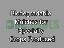 Biodegradable Mulches for Specialty Crops Produced