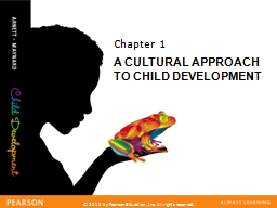 Chapter  1 A CULTURAL APPROACH TO CHILD DEVELOPMENT