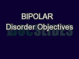 BIPOLAR  Disorder Objectives