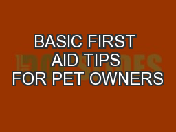BASIC FIRST AID TIPS FOR PET OWNERS