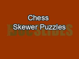 Chess Skewer Puzzles PowerPoint PPT Presentation