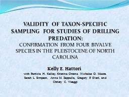 Kelly E. Hattori VALIDITY OF TAXON-SPECIFIC SAMPLING FOR STUDIES OF DRILLING PREDATION: