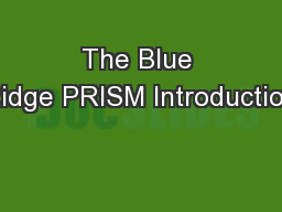 The Blue Ridge PRISM Introduction