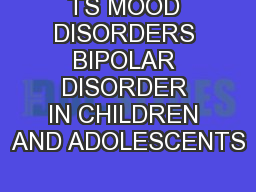 TS MOOD DISORDERS BIPOLAR DISORDER IN CHILDREN AND ADOLESCENTS