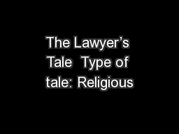 The Lawyer�s Tale  Type of tale: Religious