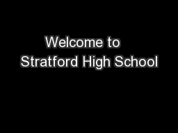 Welcome to   Stratford High School