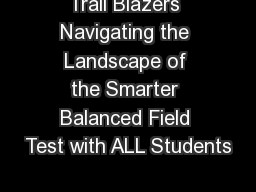 Trail Blazers Navigating the Landscape of the Smarter Balanced Field Test with ALL Students