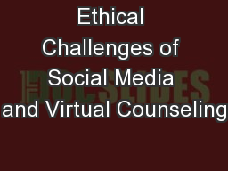 Ethical Challenges of Social Media and Virtual Counseling