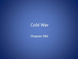 Cold War Chapter 36b Intro: Cold War