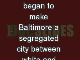 Beginning in 1910, efforts began to make Baltimore a segregated city between white and black Americ