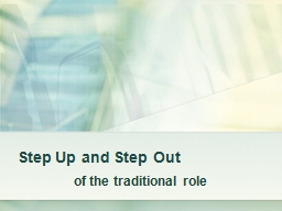 Step Up and Step Out of the traditional role