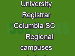 Return all three pages of this form to University of South Carolina Oce of the University Registrar Columbia SC      Regional campuses students return form to your campus records oce USC  Columbia or