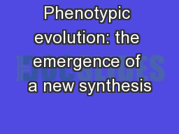 Phenotypic evolution: the emergence of a new synthesis