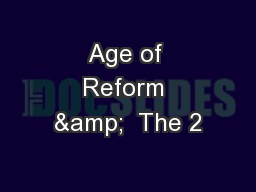 Age of Reform &  The 2