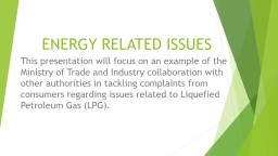 ENERGY RELATED ISSUES This presentation will focus on an example of the Ministry of Trade and Indus