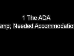 1 The ADA & Needed Accommodations