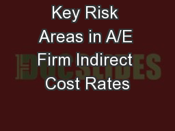 Key Risk Areas in A/E Firm Indirect Cost Rates