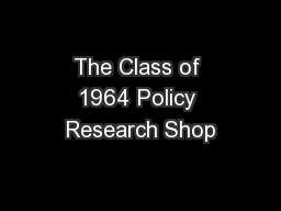 The Class of 1964 Policy Research Shop