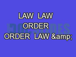 LAW  LAW  ORDER  ORDER  LAW &
