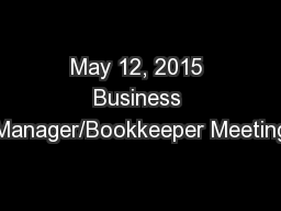 May 12, 2015 Business Manager/Bookkeeper Meeting