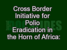 Cross Border Initiative for Polio Eradication in the Horn of Africa: