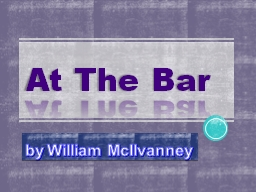 At The Bar  by William  McIlvanney