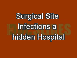 Surgical Site Infections a hidden Hospital