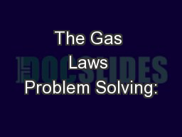 The Gas Laws Problem Solving: