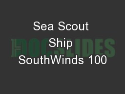 Sea Scout Ship SouthWinds 100