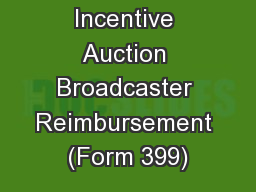 Incentive Auction Broadcaster Reimbursement (Form 399)