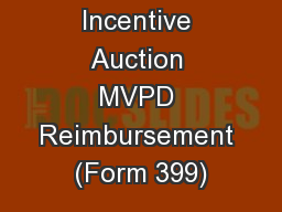 Incentive Auction MVPD Reimbursement (Form 399)