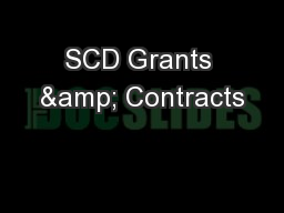 SCD Grants & Contracts PowerPoint PPT Presentation